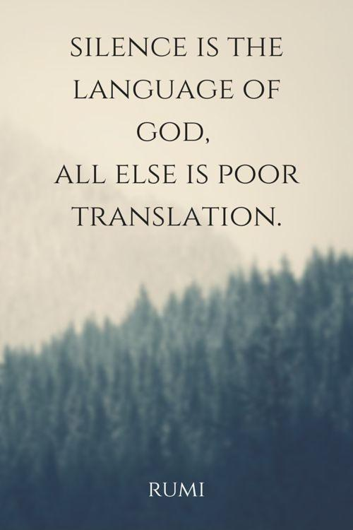 Silence is the language of God, all else is poor translation Picture Quote #1
