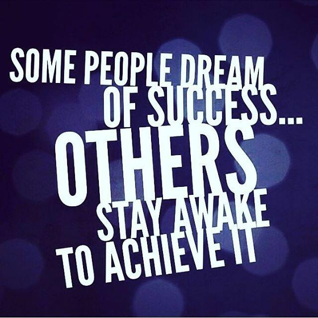 Some people dream of success... others stay awake to achieve it Picture Quote #1