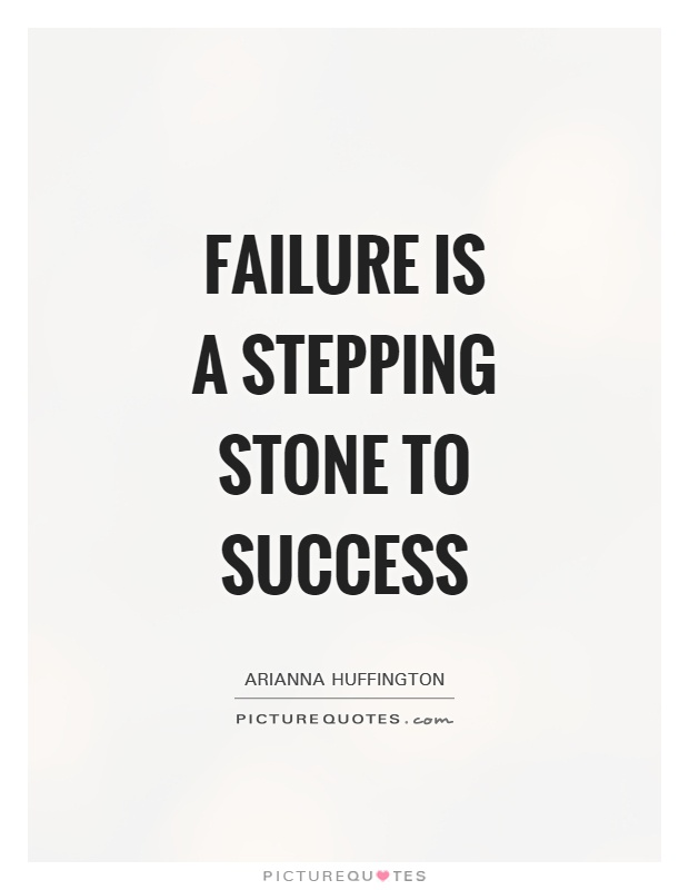 Failure is a stepping stone to success Picture Quote #1