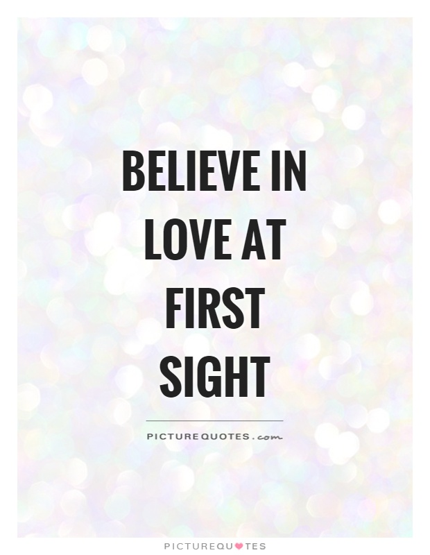 Great Quotes About Love At First Sight : ... Love Quotes In Love Quotes Believe Quotes Love At First Sight Quotes