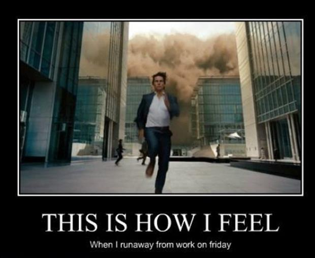 This is how I feel when I run away from work on Friday Picture Quote #1