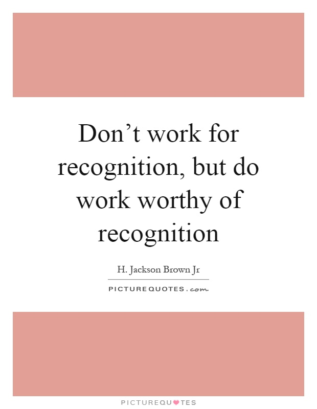 Work Recognition Quotes: 1000+ Recognition Quotes On Pinterest