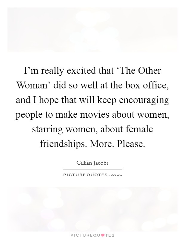 I\'m really excited that \'The Other Woman\' did so well at ...