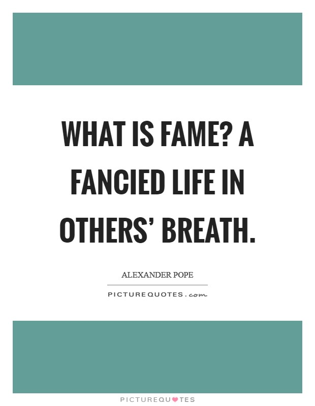What is fame? a fancied life in others' breath Picture Quote #1