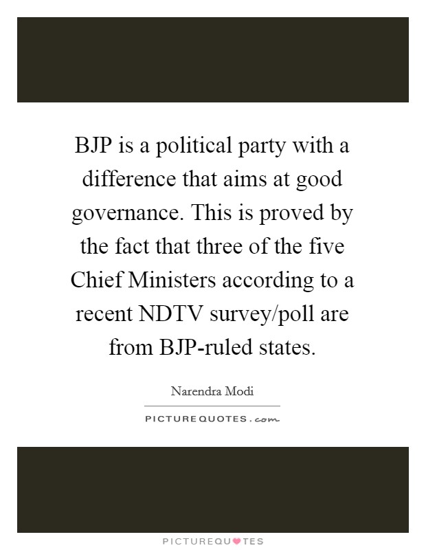 BJP is a political party with a difference that aims at good