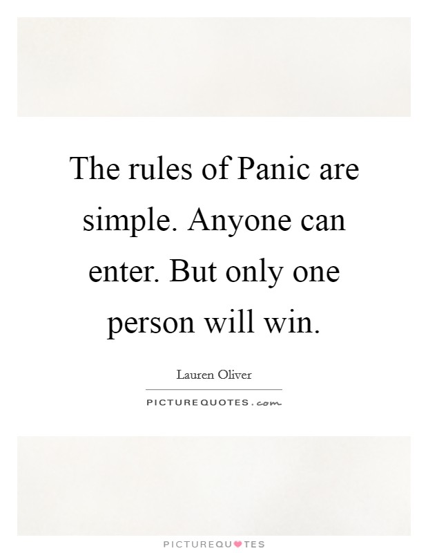 The rules of Panic are simple. Anyone can enter. But only one person will win Picture Quote #1