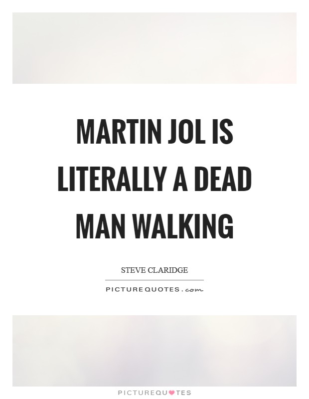 Martin Jol is literally a dead man walking Picture Quote #1