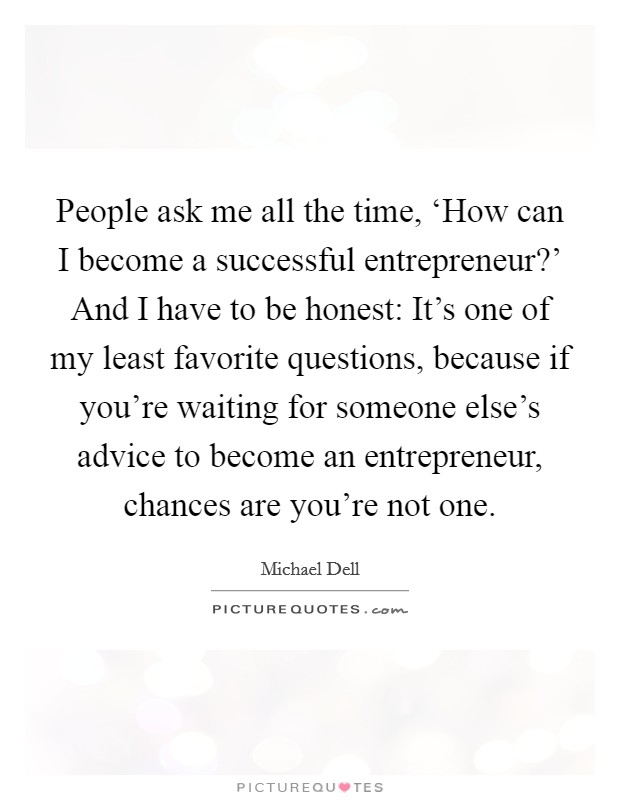 questions you would ask an entrepreneur