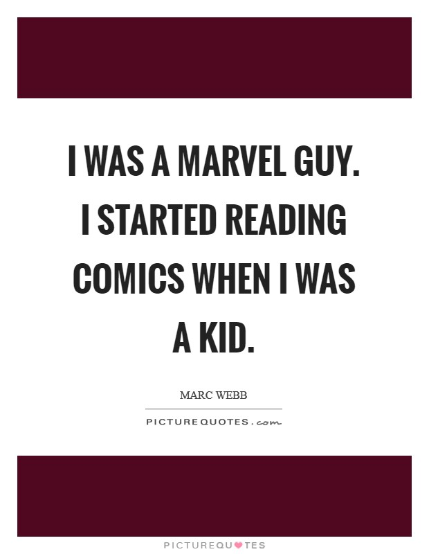 I was a Marvel guy. I started reading comics when I was a kid Picture Quote #1