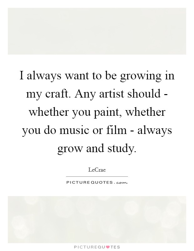 Music artist quotes sayings music artist picture quotes for What craft should i do