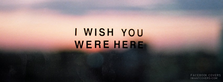 Wish You Were Here Quote