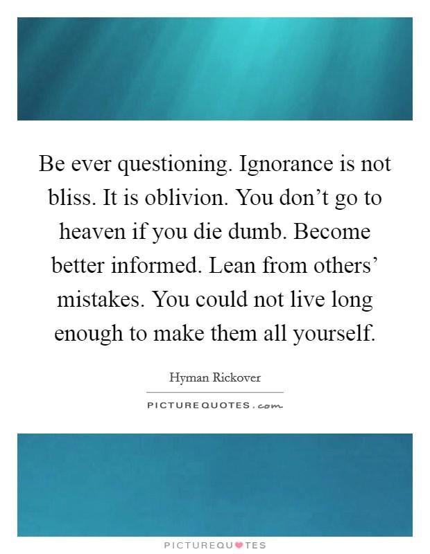 ignorance not bliss