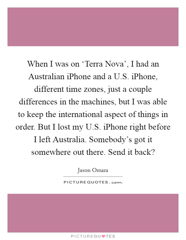 Australian quotes australian sayings australian picture quotes when i was on terra nova i had an australian iphone and a publicscrutiny Choice Image