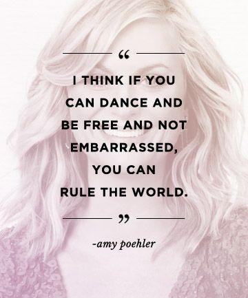 I think if you can dance and be free and not embarrassed, you can rule the world Picture Quote #1