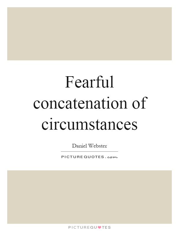 Fearful concatenation of circumstances Picture Quote #1