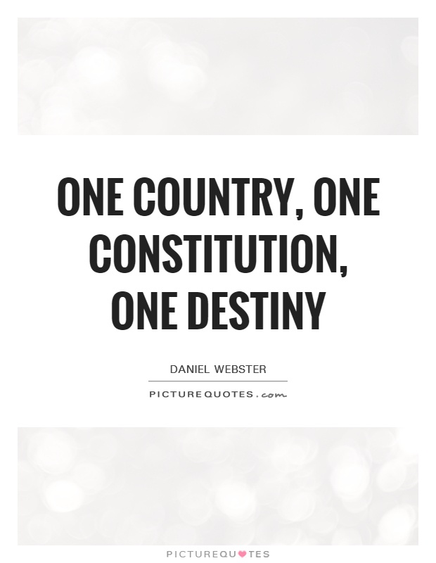 One country, one constitution, one destiny Picture Quote #1