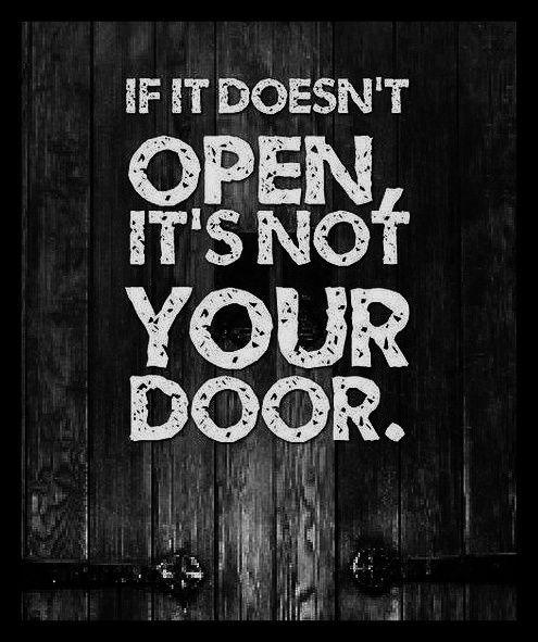 If it doesn't open, it's not your door Picture Quote #1
