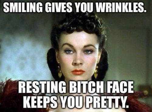 Smiling gives you wrinkles. Resting bitch face keeps you pretty Picture Quote #1