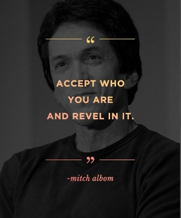 Accept who you are and revel in it Picture Quote #1