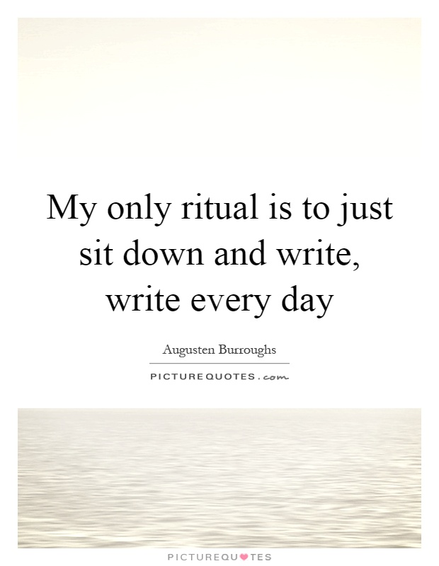 my writing ritual Authors: establish a pre-writing ritual and you may see your productivity skyrocket, your writers block abate, and your energy soar.