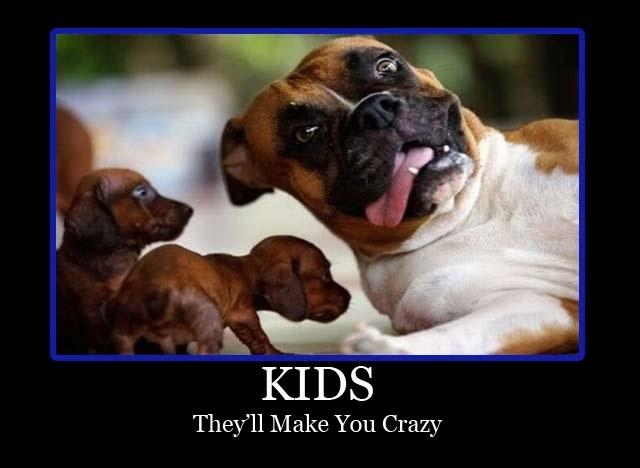 Kids. They'll make you crazy Picture Quote #1