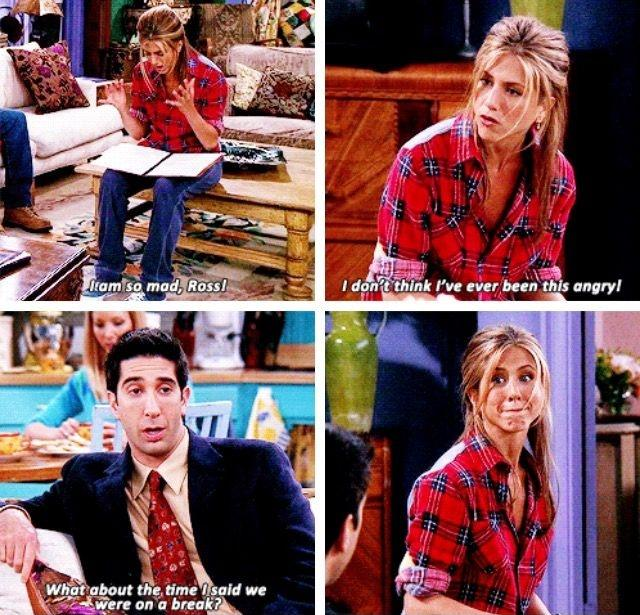 I am so mad, Ross! I don't think I've ever been this angry! What about the time I said we're on a break? Picture Quote #1