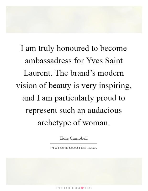 I Am Truly Honoured To Become Ambassadress For Yves Saint