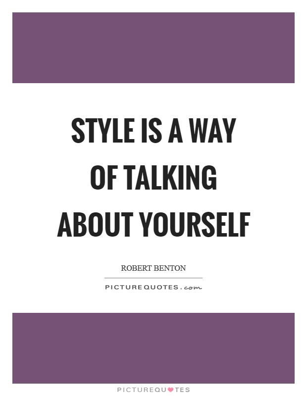 Style is a way of talking about yourself Picture Quote #1