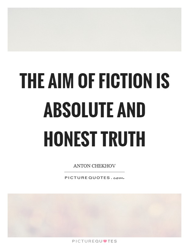 The aim of fiction is absolute and honest truth Picture Quote #1