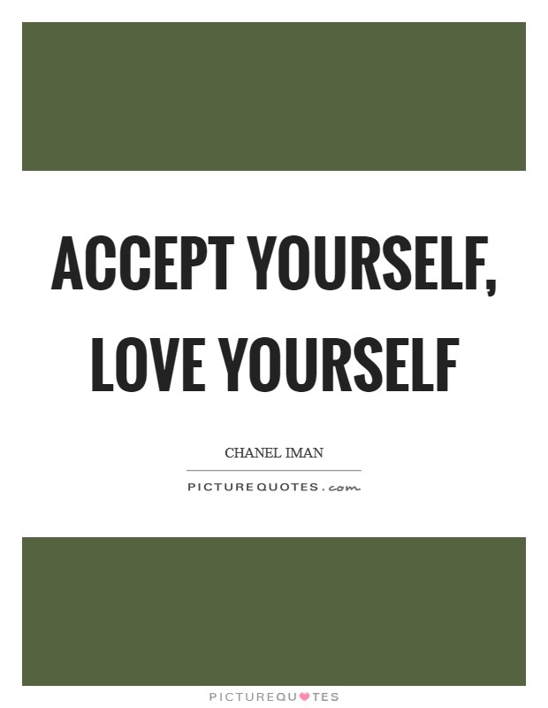 Accept yourself, love yourself Picture Quote #1