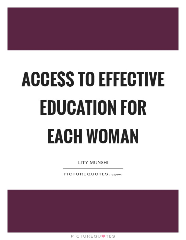 Access to effective education for each woman Picture Quote #1