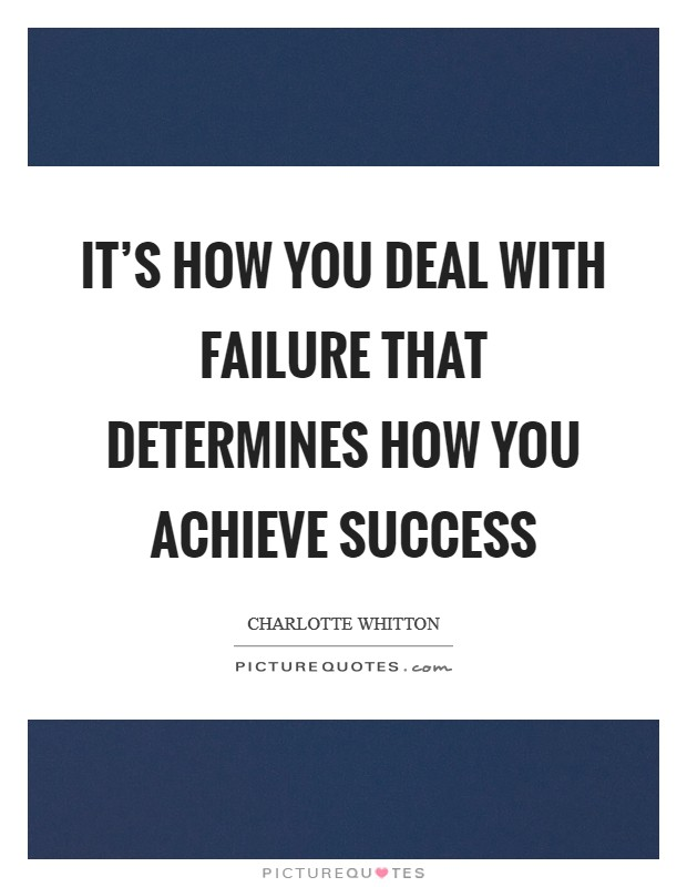 It's how you deal with failure that determines how you achieve success Picture Quote #1