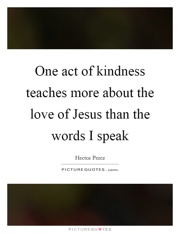 One Act Of Kindness Teaches More About The Love Of Jesus Than