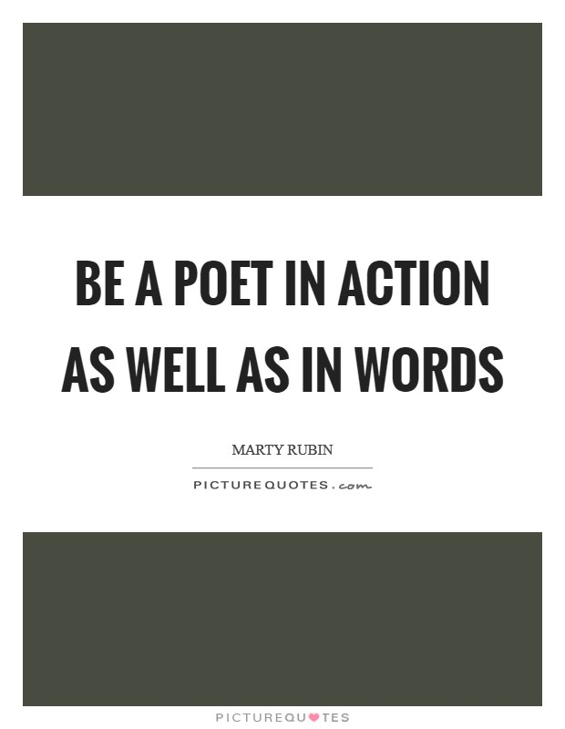 Be a poet in action as well as in words Picture Quote #1