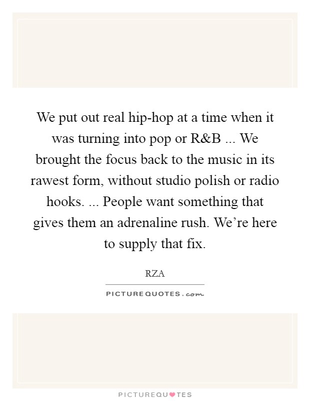 We put out real hip-hop at a time when it was turning into pop or R Picture Quote #1