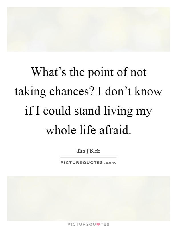 Quotes About Taking Chances And Living Life: Living My Life Quotes & Sayings