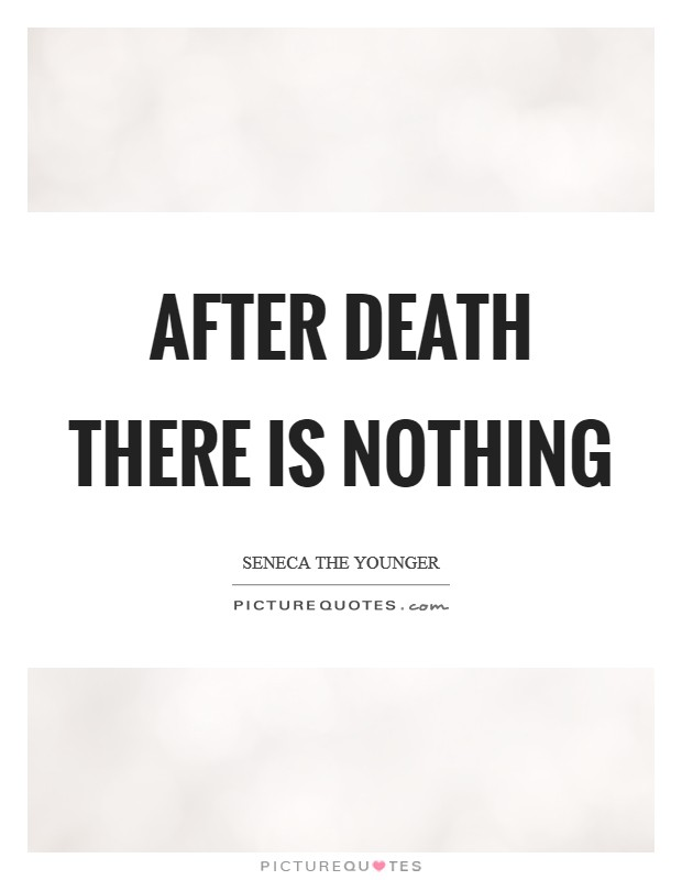 After death there is nothing Picture Quote #1