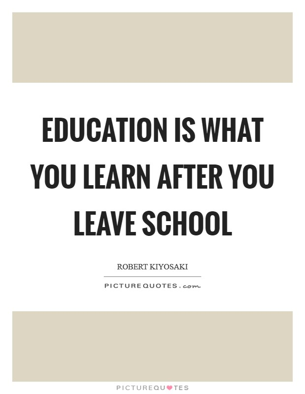 Education is what you learn after you leave school Picture Quote #1