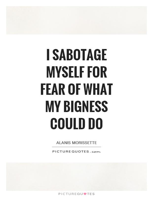 Sabotage Quotes | Sabotage Sayings | Sabotage Picture Quotes