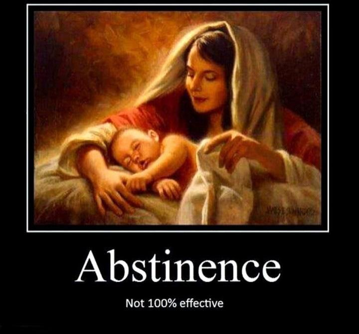 Abstinence. Not 100 percent effective Picture Quote #1