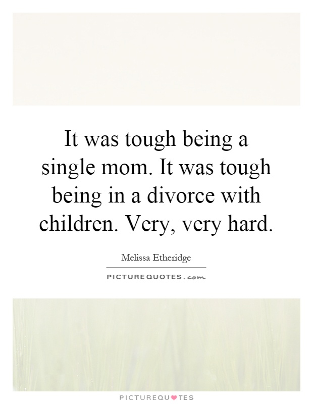 Being A Single Mom Quotes & Sayings | Being A Single Mom ...