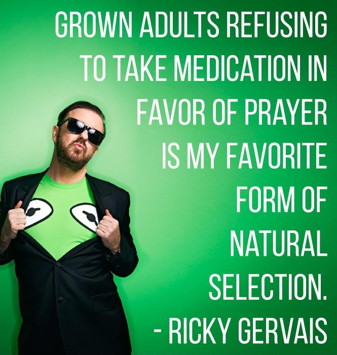 Grown adults refusing to take medication in favor of prayer is my favorite form of natural selection Picture Quote #1