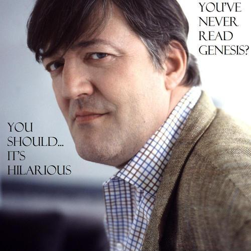 You've never read Genesis? You should... it's hilarious Picture Quote #1