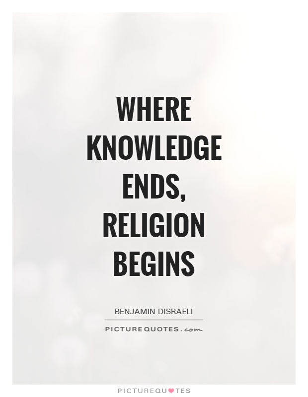 Where knowledge ends, religion begins Picture Quote #1