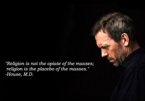Religion is not the opiate of the masses; religion is the placebo of the masses Picture Quote #1