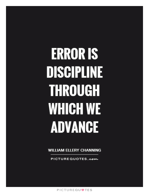 Error is discipline through which we advance Picture Quote #1