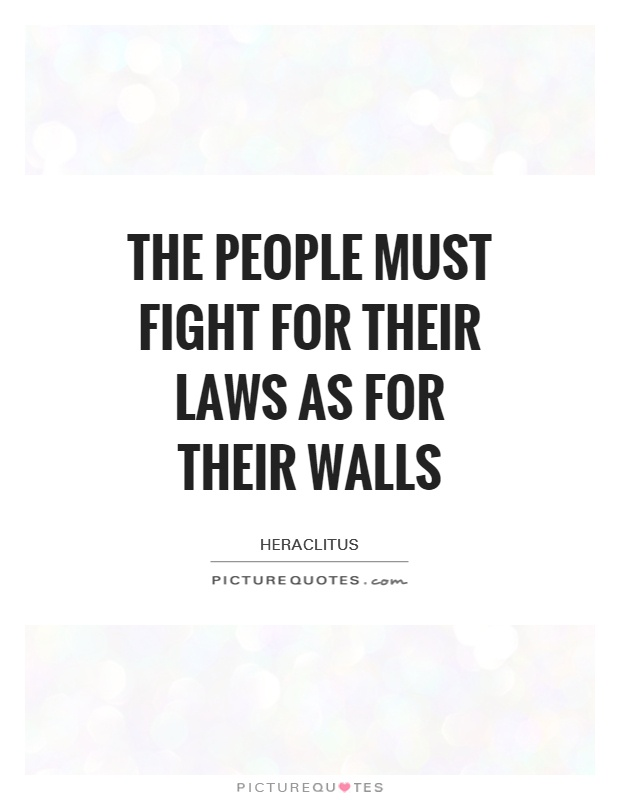 The people must fight for their laws as for their walls Picture Quote #1