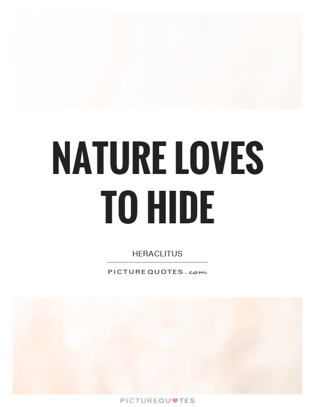 Nature loves to hide Picture Quote #1