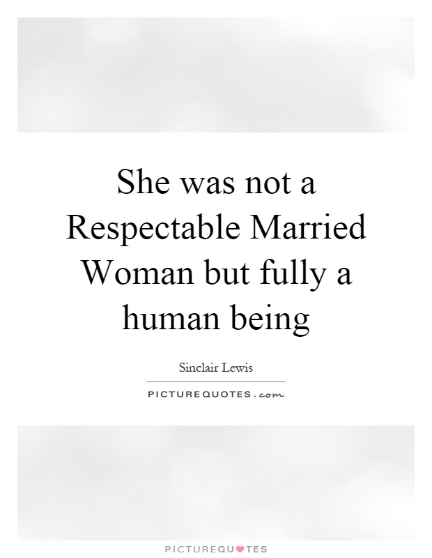 She was not a Respectable Married Woman but fully a human being Picture Quote #1