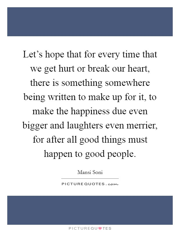 Quotes About Good People Getting Hurt